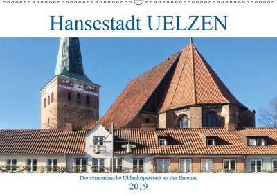 Hansestadt Uelzen - Die sympathische Ulenköperstadt an der Ilmenau (Wandkalender 2019 DIN A2 quer), Boris Robert