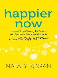 Happier Now, Nataly Kogan