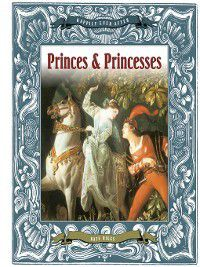 Happily Ever After: Princes & Princesses, Kate Riggs