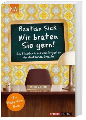 Happy-Aua Band 4: Wir braten Sie gern!, Bastian Sick
