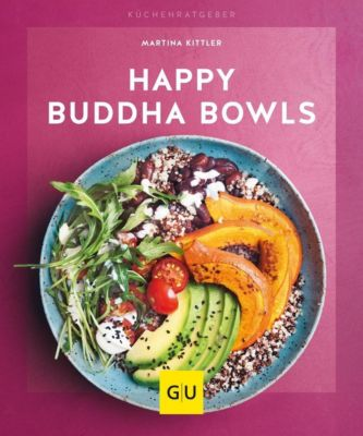 Happy Buddha-Bowls - Martina Kittler |