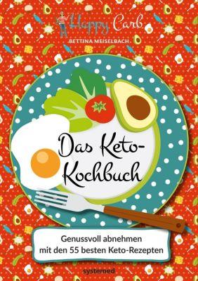 Happy Carb: Das Keto-Kochbuch - Bettina Meiselbach |