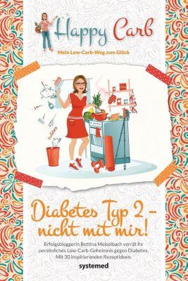 Happy Carb: Diabetes Typ 2 - nicht mit mir!, Bettina Meiselbach