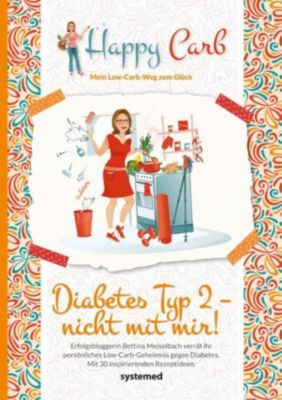 Happy Carb: Diabetes Typ 2 - nicht mit mir!, Bettina Meiselbach