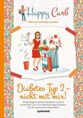 Happy Carb: Diabetes Typ 2 - nicht mit mir! - Bettina Meiselbach |