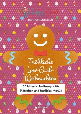Happy Carb: Fröhliche Low-Carb-Weihnachten - Bettina Meiselbach |
