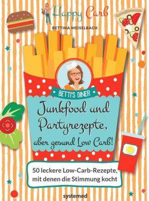 Happy Carb: Junkfood und Partyrezepte, aber gesund Low Carb!, Bettina Meiselbach