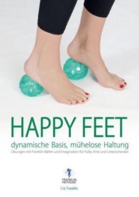 Happy Feet - dynamische Basis, mühelose Haltung - Eric Franklin pdf epub
