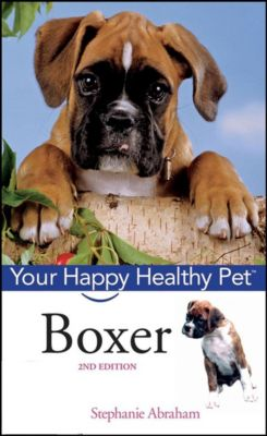 Happy Healthy Pet: Boxer, Stephanie Abraham
