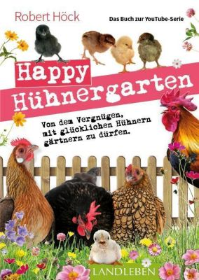 Happy Hühnergarten - Robert Höck |