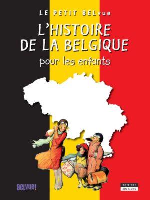 Happy museum !: L'histoire de la Belgique pour les enfants, Catherine de Duve