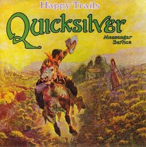 Happy Trails, Quicksilver Messenger Service