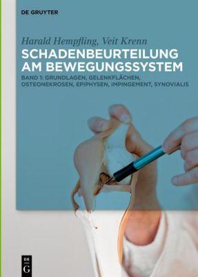 Harald Hempfling; Veit Krenn: Schadenbeurteilung a: Band 1 Schadenbeurteilung am Bewegungssystem, Harald Hempfling, Veit Krenn