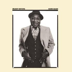Hard Again, Muddy Waters