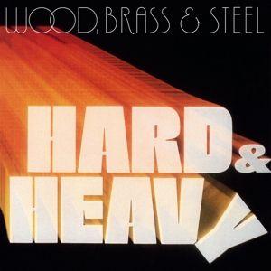 Hard & Heavy (Ltd.180g Lp/Remastered) (Vinyl), Brass & Steel Wood