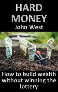 Hard Money, John West
