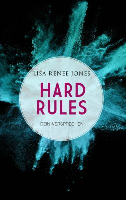 Hard Rules - Dein Versprechen, Lisa Renee Jones