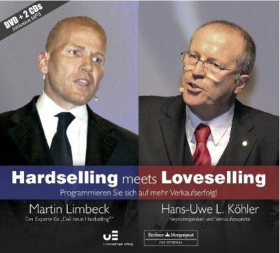 Hardselling meets Loveselling - Programmieren Sie sich auf mehr Verkaufserfolg!, Martin Limbeck, Hans-Uwe L. Köhler