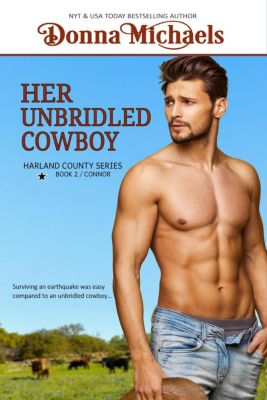 Harland County Series: Her Unbridled Cowboy (Harland County Series, #2), Donna Michaels