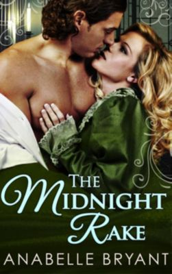 Harlequin - HQ Digital Only Switzerland - Commercial Womens: The Midnight Rake (Three Regency Rogues, Book 3), Anabelle Bryant