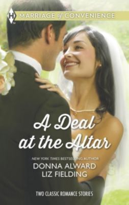 Harlequin - M&B Single Titles eBook - eBooks: A Deal at the Altar: Hired by the Cowboy / SOS: Convenient Husband Required (Mills & Boon M&B), Liz Fielding, Donna Alward