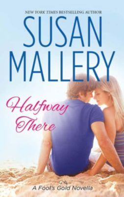 Harlequin - M&B Single Titles eBook - eBooks: Halfway There (Mills & Boon Short Stories) (A Fool's Gold Novella), Susan Mallery