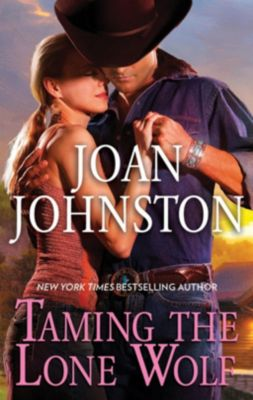Harlequin - M&B Single Titles eBook - eBooks: Taming The Lone Wolf (Mills & Boon M&B), Joan Johnston