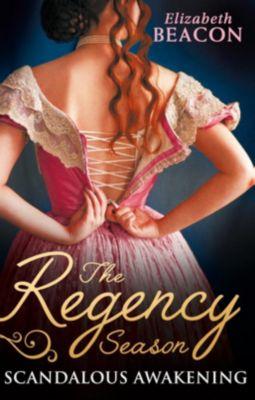 Harlequin - M&B Single Titles eBook - eBooks: The Regency Season: Scandalous Awakening: The Viscount's Frozen Heart / The Marquis's Awakening (Mills & Boon M&B), Elizabeth Beacon