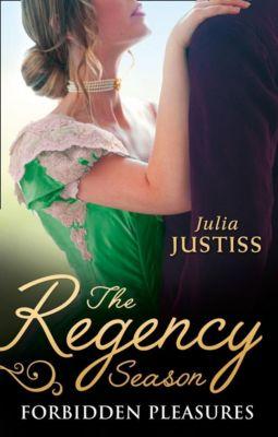 Harlequin - M&B Single Titles eBook - eBooks: The Regency Season: Forbidden Pleasures: The Rake to Rescue Her / The Rake to Reveal Her (Mills & Boon M&B), Julia Justiss