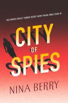 Harlequin - Mira eBook - Mira Ink Legacy: City Of Spies (Pagan Jones, Book 2), Nina Berry