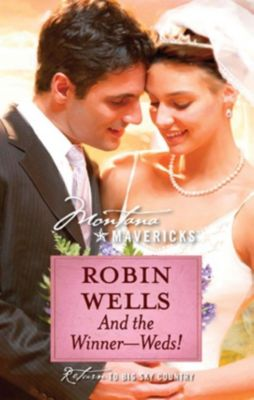 Harlequin - Mira eBook - Mira Legacy: And The Winner--Weds! (Mills & Boon Silhouette), Robin Wells