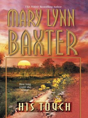 Harlequin - Mira eBook - Mira Legacy: His Touch, Mary Lynn Baxter