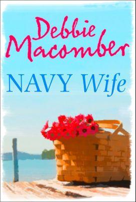 Harlequin - Mira eBook - Mira Legacy: Navy Wife, Debbie Macomber