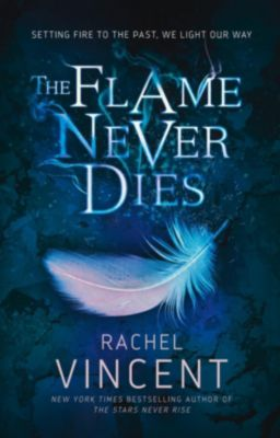 Harlequin - Mira eBook - New Reader Legacy: The Flame Never Dies (Well of Souls, Book 2), Rachel Vincent