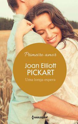 Harlequin Primeiro Amor: Uma longa espera, Joan Elliott Pickart
