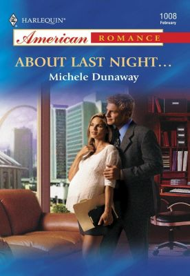 Harlequin - Series eBook - American Romance: About Last Night... (Mills & Boon American Romance), Michele Dunaway