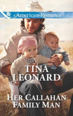 Harlequin - Series eBook - American Romance: Her Callahan Family Man (Mills & Boon American Romance) (Callahan Cowboys, Book 14), Tina Leonard