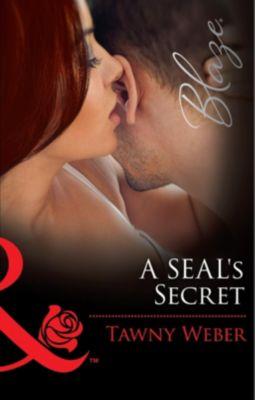 Harlequin - Series eBook - Blaze: A SEAL's Secret (Mills & Boon Blaze) (Uniformly Hot!, Book 58), Tawny Weber