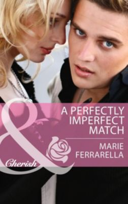 Harlequin - Series eBook - Cherish: A Perfectly Imperfect Match (Mills & Boon Cherish) (Matchmaking Mamas, Book 13), Marie Ferrarella