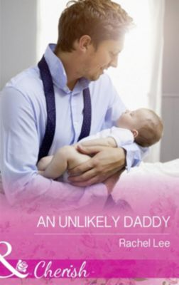 Harlequin - Series eBook - Cherish: An Unlikely Daddy (Mills & Boon Cherish) (Conard County: The Next Generation, Book 36), Rachel Lee