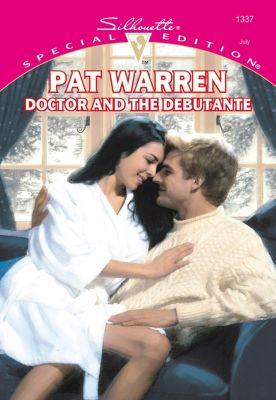 Harlequin - Series eBook - Cherish: Doctor And The Debutante (Mills & Boon Cherish), Pat Warren