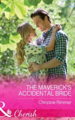 Harlequin - Series eBook - Cherish: The Maverick's Accidental Bride (Mills & Boon Cherish) (Montana Mavericks: What Happened at the Wedding?, Book 1), Christine Rimmer
