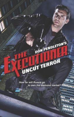 Harlequin - Series eBook - Gold Eagle Series: Uncut Terror, Don Pendleton
