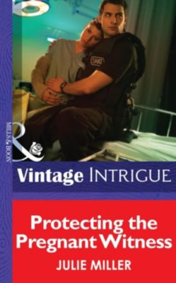 Harlequin - Series eBook - Intrigue: Protecting the Pregnant Witness (Mills & Boon Intrigue) (The Precinct: SWAT, Book 2), Julie Miller
