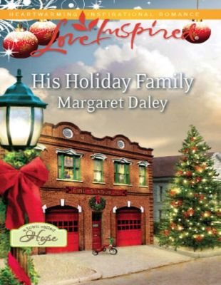 Harlequin - Series eBook - Kimani: His Holiday Family (Mills & Boon Love Inspired) (A Town Called Hope, Book 1), Margaret Daley