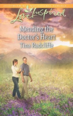 Harlequin - Series eBook - Legacy: Mending the Doctor's Heart (Mills & Boon Love Inspired), Tina Radcliffe
