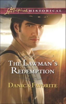Harlequin - Series eBook - Love Inspired: The Lawman's Redemption (Mills & Boon Love Inspired Historical), Danica Favorite