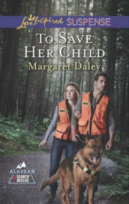 Harlequin - Series eBook - Love Inspired: To Save Her Child (Mills & Boon Love Inspired Suspense) (Alaskan Search and Rescue, Book 2), Margaret Daley