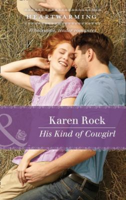 Harlequin - Series eBook - MB Heartwarming: His Kind Of Cowgirl (Mills & Boon Heartwarming), Karen Rock