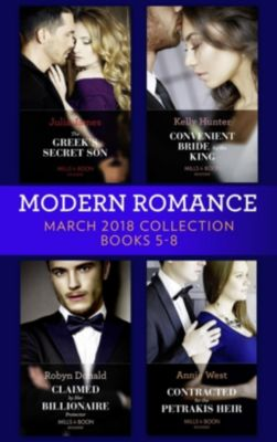 Harlequin - Series eBook - Modern: Modern Romance Collection: March 2018 Books 5 - 8 (Mills & Boon e-Book Collections), JULIA JAMES, Kelly Hunter, Annie West, Robyn Donald